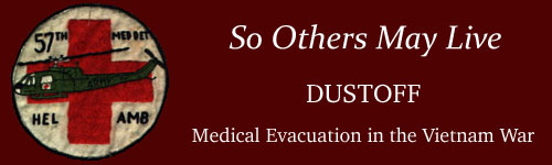 So Others May Live: Dustoff - Medical Evacuation in the Vietnam War