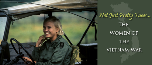 The Vietnam Center and Archive Celebrates Women's History Month: Not Just Pretty Faces - The Women of the Vietnam War